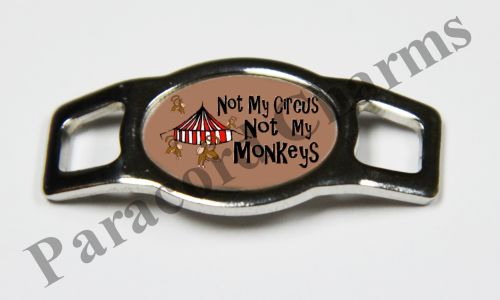 Not My Circus, Not My Monkeys - Design #006